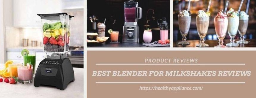 best blender for milkshakes