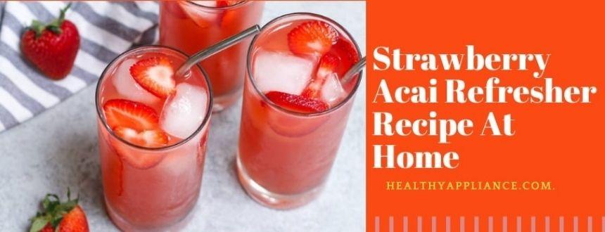 how to make strawberry acai refresher