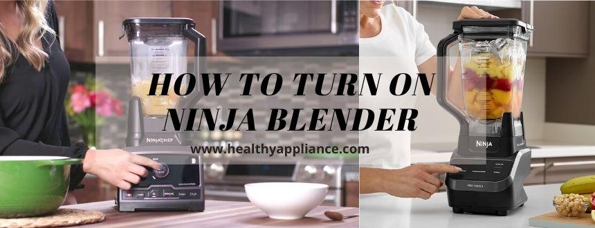 How To Turn On Ninja Blender