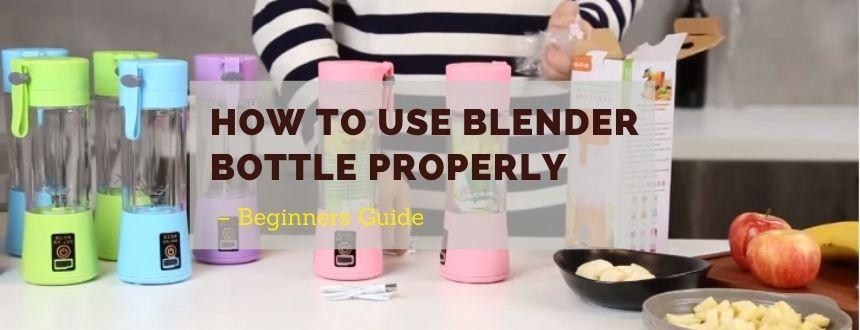 How To Use Blender Bottle