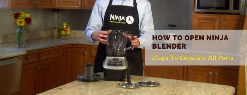 How To Open Ninja Blender
