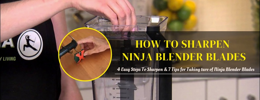 how to sharpen ninja blender blades